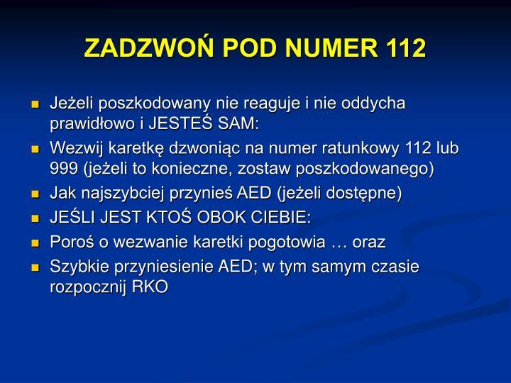 ZADZWOŃ POD NUMER 112
