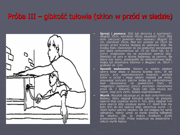 Próba III – gibkość tułowia (skłon w przód w siadzie)