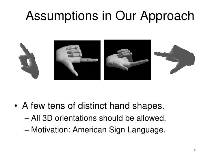 Assumptions in Our Approach