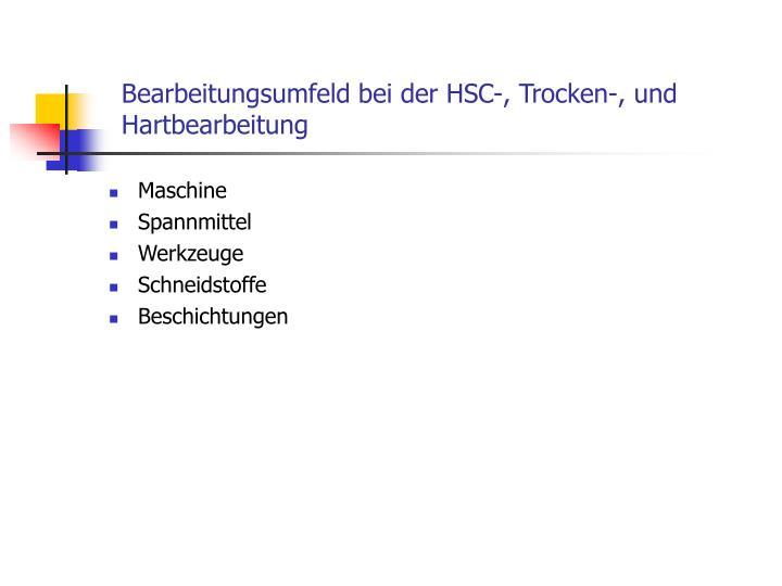 Bearbeitungsumfeld bei der HSC-, Trocken-, und Hartbearbeitung