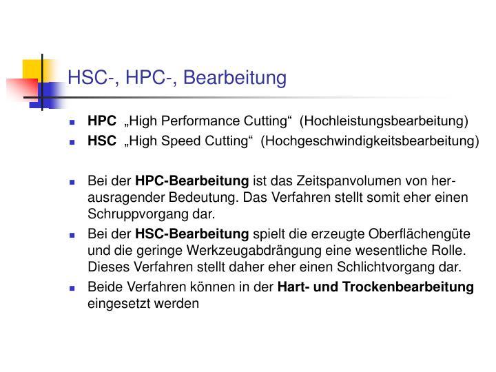 HSC-, HPC-, Bearbeitung