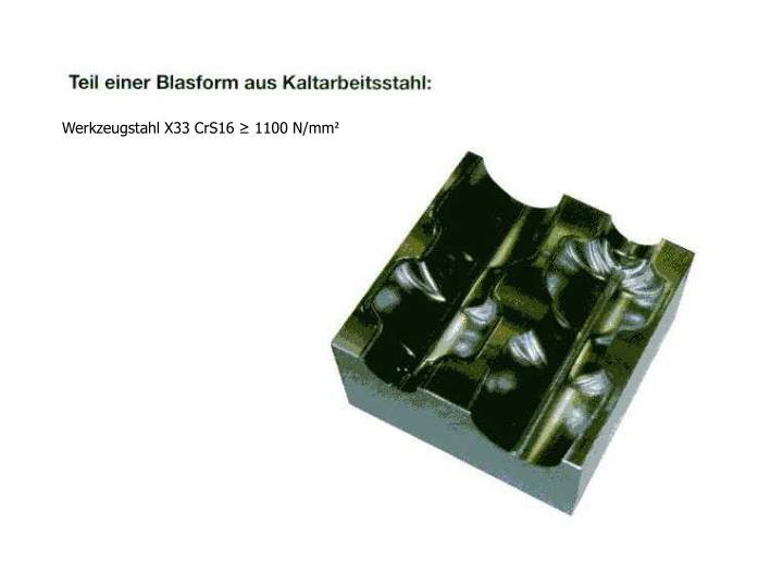 Werkzeugstahl X33 CrS16 ≥ 1100 N/mm