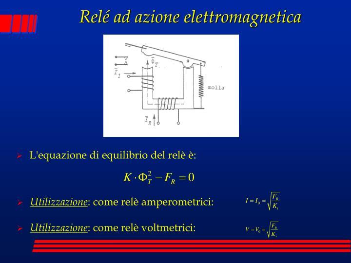 Relé ad azione elettromagnetica
