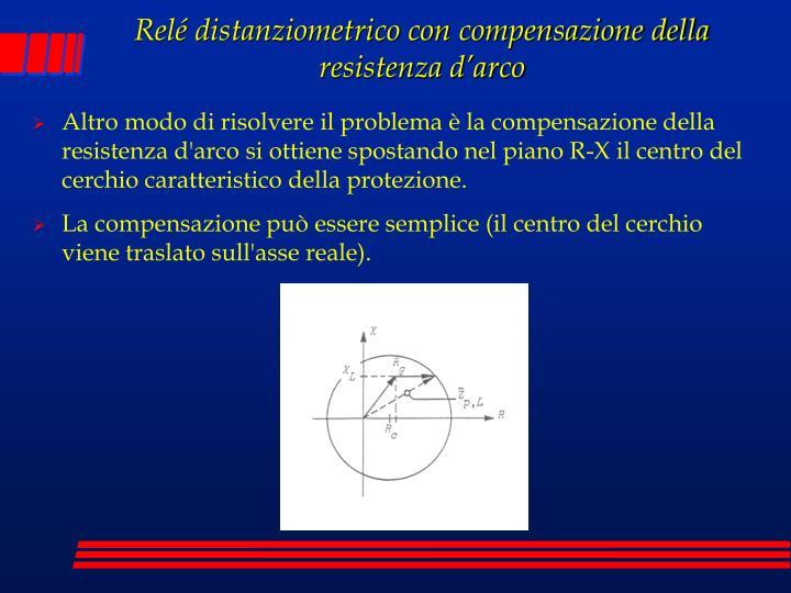 Relé distanziometrico con compensazione della resistenza d'arco