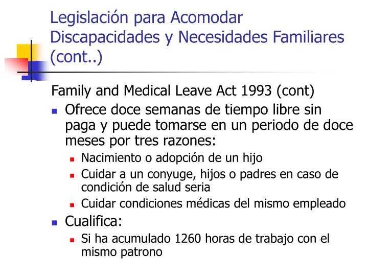 Legislación para Acomodar Discapacidades y Necesidades Familiares (cont..)