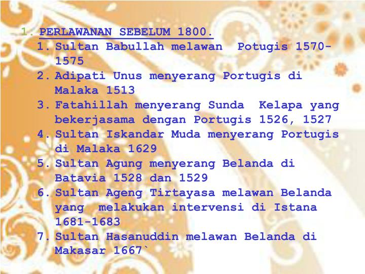PERLAWANAN SEBELUM 1800.
