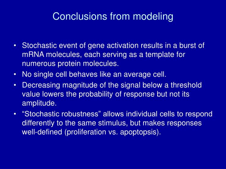 Conclusions from modeling