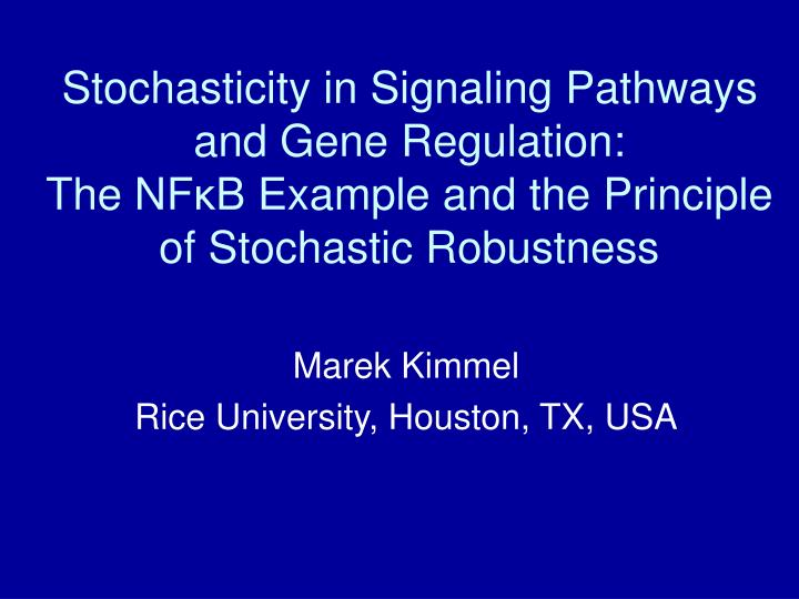 Stochasticity in Signaling Pathways and Gene Regulation: