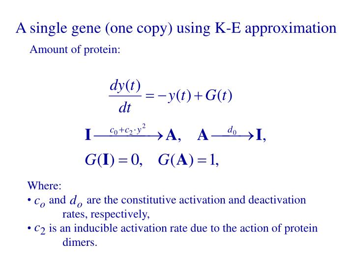 A single gene (one copy) using K-E approximation