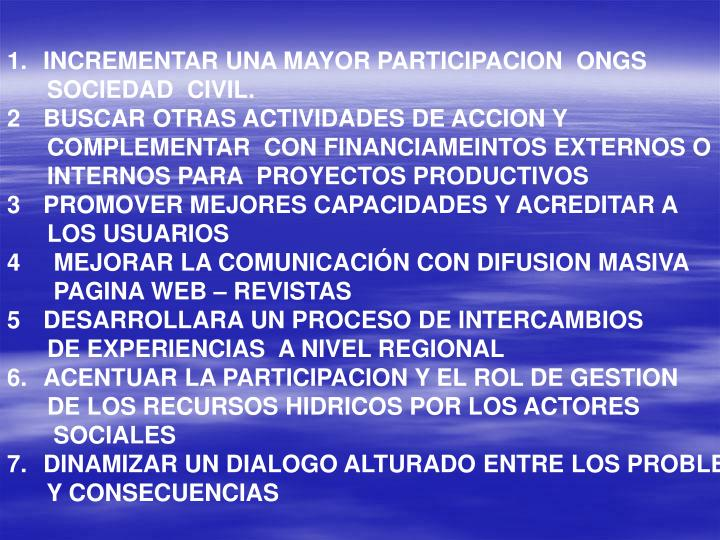 INCREMENTAR UNA MAYOR PARTICIPACION  ONGS