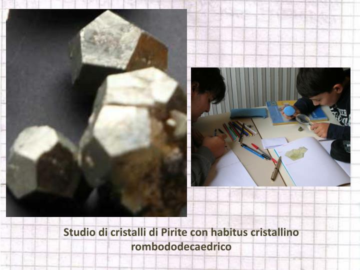 Studio di cristalli di Pirite con habitus cristallino