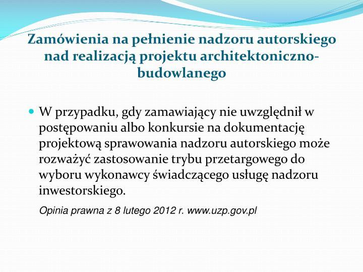 Zamówienia na pełnienie nadzoru autorskiego nad realizacją projektu architektoniczno-budowlanego