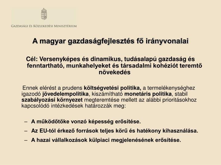 A magyar gazdaságfejlesztés fő irányvonalai