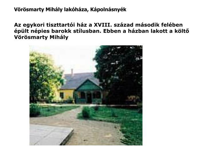 Vörösmarty Mihály lakóháza, Kápolnásnyék