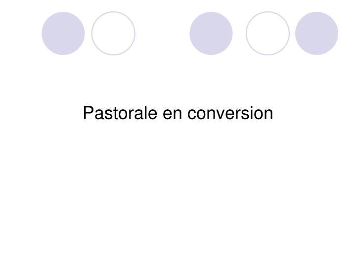 Pastorale en conversion