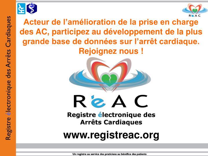 Acteur de l'amélioration de la prise en charge des AC, participez au développement de la plus grande base de données sur l'arrêt cardiaque. Rejoignez nous !