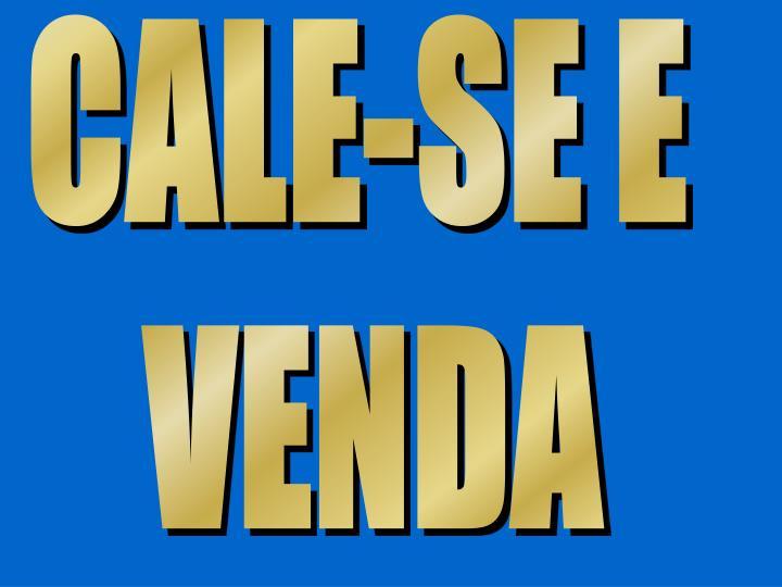 CALE-SE E
