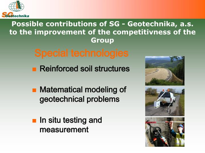 Possible contributions of SG - Geotechnika, a.s.