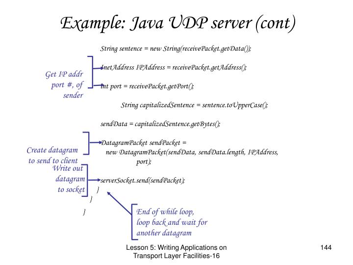 Example: Java UDP server (cont)
