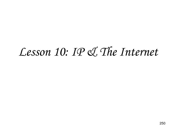 Lesson 10: IP & The Internet