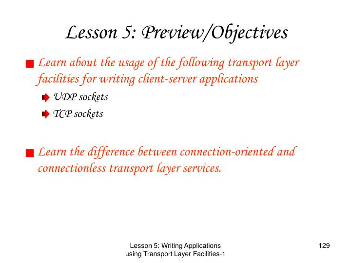 Learn about the usage of the following transport layer facilities for writing client-server applications