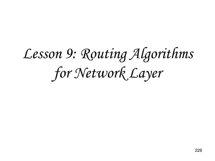 Lesson 9: Routing Algorithms for Network Layer