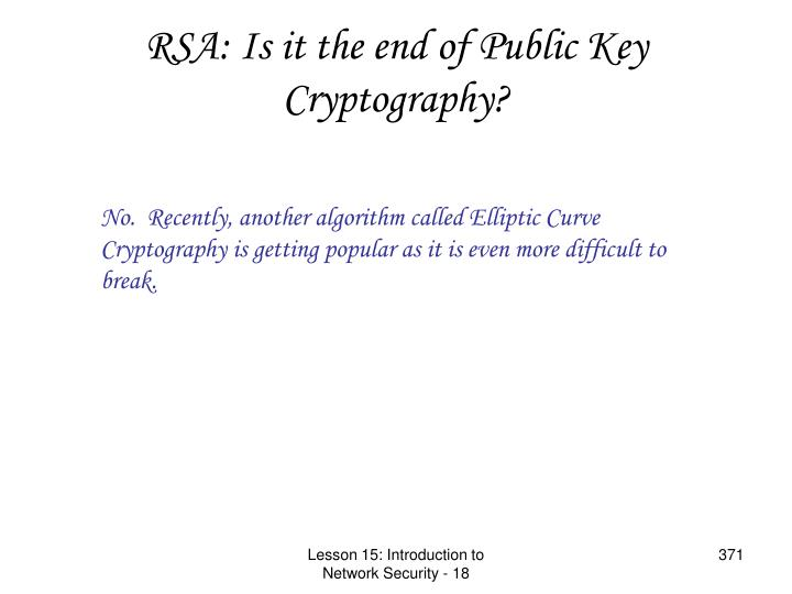 RSA: Is it the end of Public Key Cryptography?