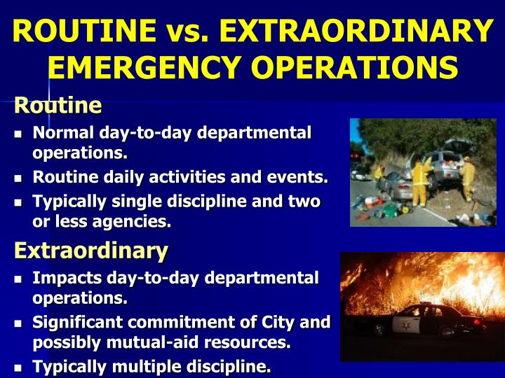 ROUTINE vs. EXTRAORDINARY EMERGENCY OPERATIONS