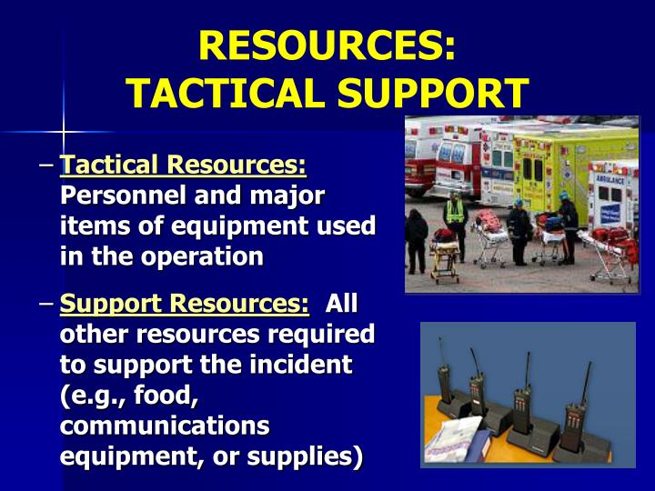 RESOURCES: TACTICAL SUPPORT