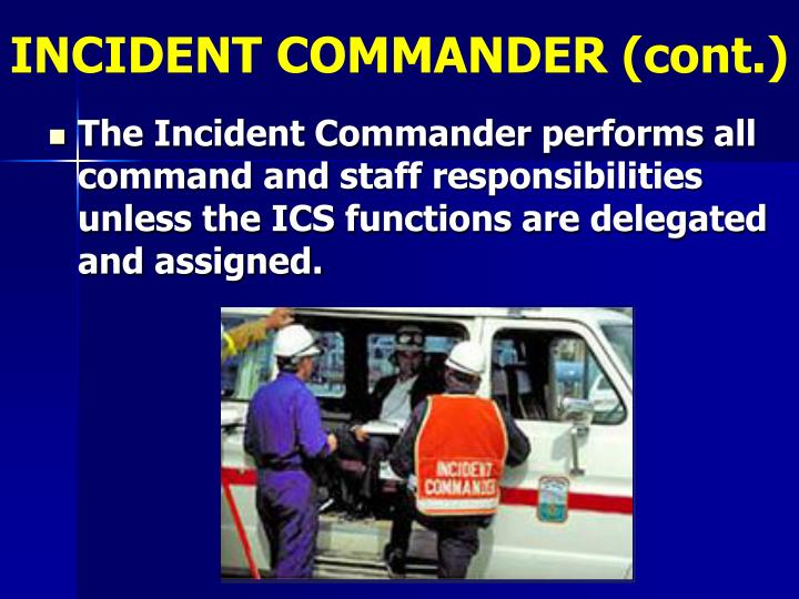 INCIDENT COMMANDER (cont.)