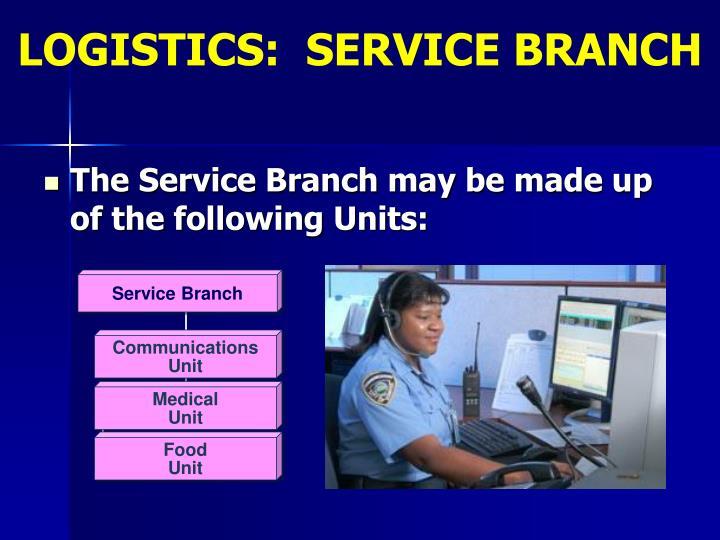 LOGISTICS:  SERVICE BRANCH