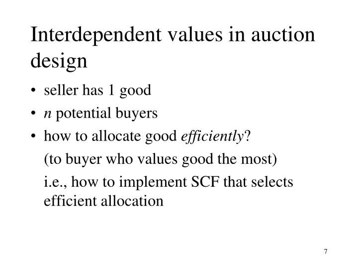 Interdependent values in auction design