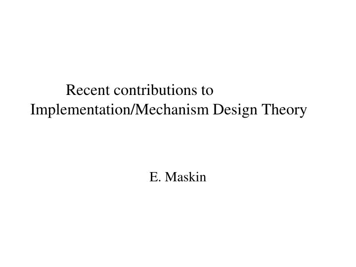 Recent contributions to implementation mechanism design theory