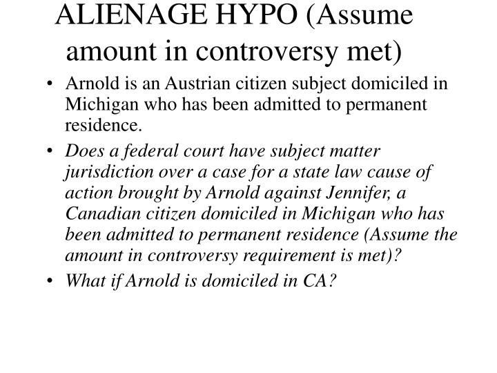 ALIENAGE HYPO (Assume amount in controversy met)