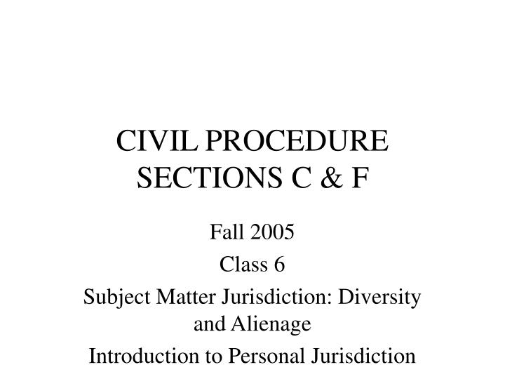 Civil procedure sections c f
