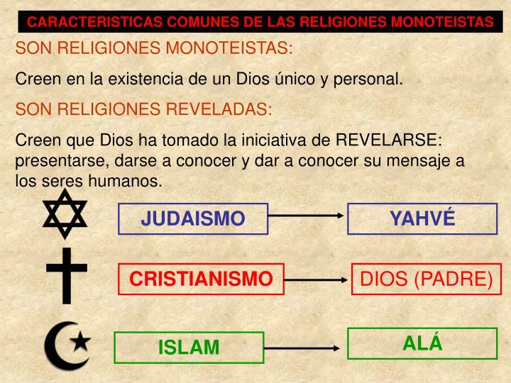 CARACTERISTICAS COMUNES DE LAS RELIGIONES MONOTEISTAS