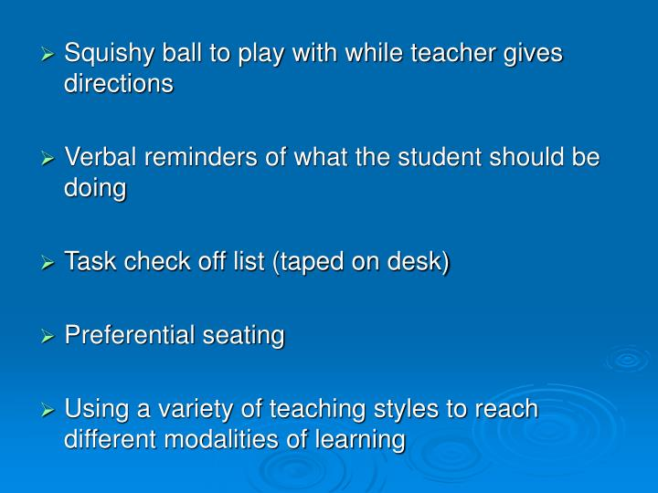 Squishy ball to play with while teacher gives directions