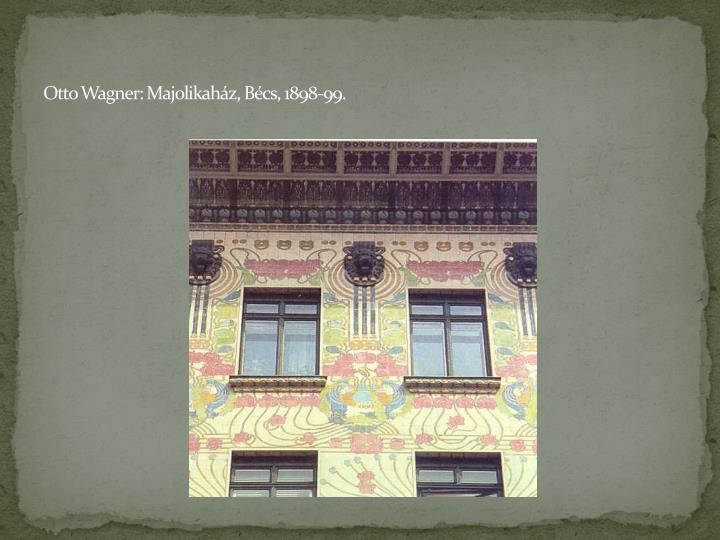 Otto Wagner: Majolikaház, Bécs, 1898-99.