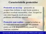 caracteristicile proiectelor