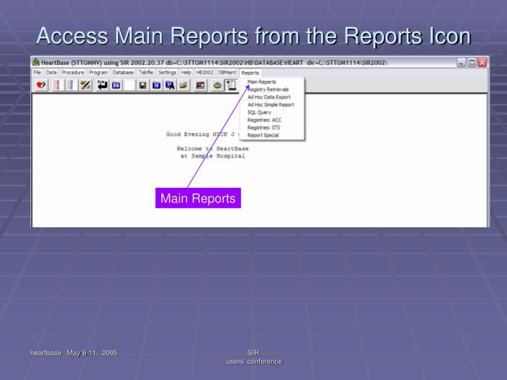 Access Main Reports from the Reports Icon