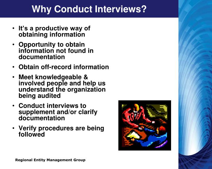 Why Conduct Interviews?