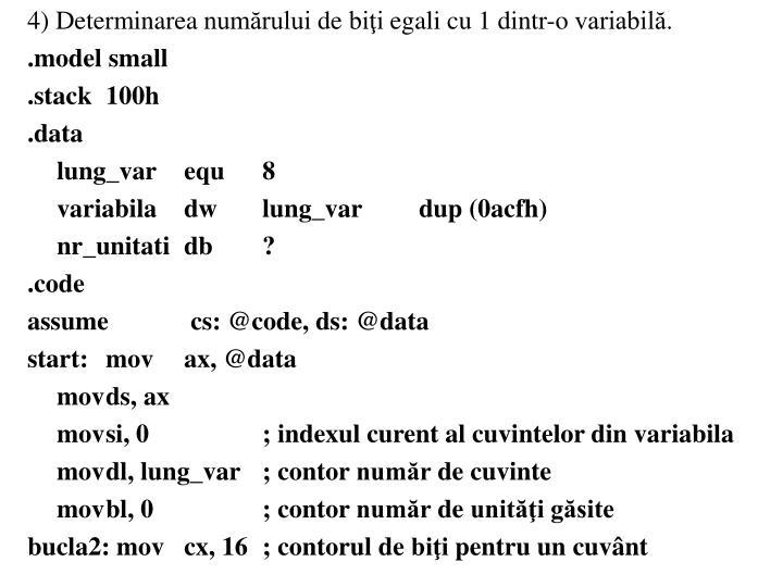 4) Determinarea numrului de bii egali cu 1 dintr-o variabil.