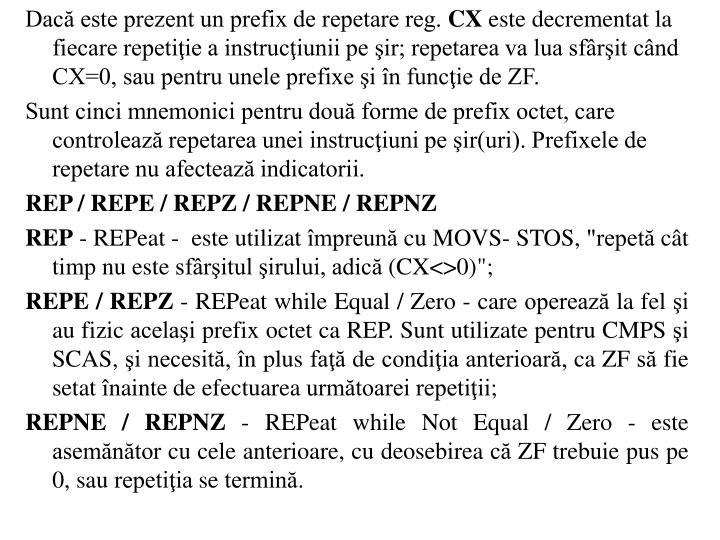 Dac este prezent un prefix de repetare reg.