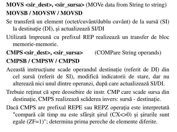 MOVS <sir_dest>, <sir_sursa>