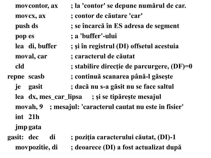 movcontor, ax; la 'contor' se depune numrul de car.