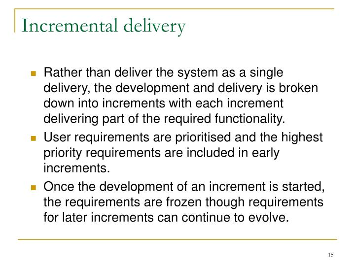 Incremental delivery
