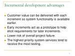incremental development advantages