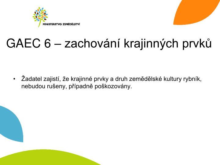 GAEC 6 – zachování krajinných prvků