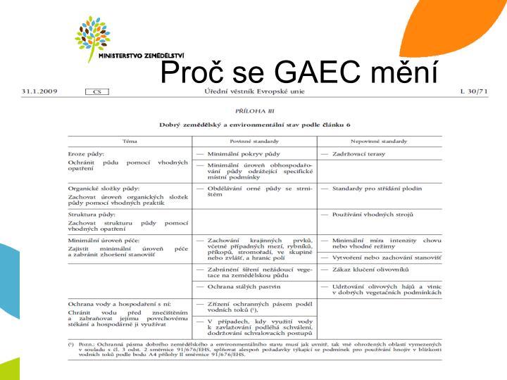 Proč se GAEC mění