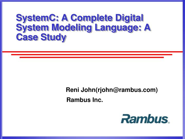 SystemC: A Complete Digital System Modeling Language: A Case Study